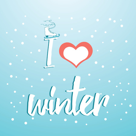 figure skate: I love winter typography card with figure skate. Winter holiday lettering banner with han drawn ice skate and words I love winter for Christmas time on the light blue background with snow flakes.