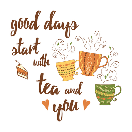 Vector positive emotional quote and sayings. Good days start with tea and you. Decorative card with unique typography design element for greeting cards, prints and posters. Hand drawn design elements.