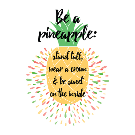 Motivational decorative print with pineapple. Summer fresh design with juicy and sweet pineapple in bright color. Fresh fruit.