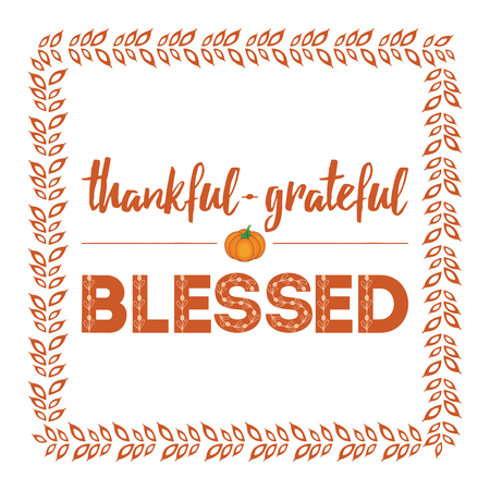 blessed: Hand drawn thanksgiving vintage card with lettering design decorated pumpkin into branch frame. Inspirational quote. Banner with text - thankful grateful blessed. Thanksgiving day element. Illustration