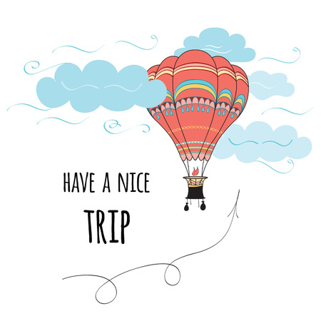 Greeting card with text Have a nice trip decorated hot air balloon, cloud and arrow. Positive travel banner made on cartoon hand drawn style. Beautiful vector print.