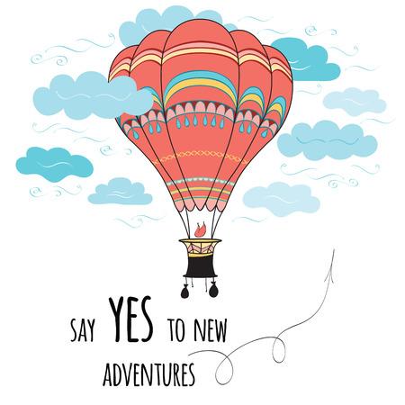 Vectorkaart met inspirerend citaat Zeg ja tegen nieuwe avonturen. Typografie ontwerpelement voor wenskaarten, prenten en posters met schattige hand getrokken luchtballon en wolken gemaakt op doodle stijl.