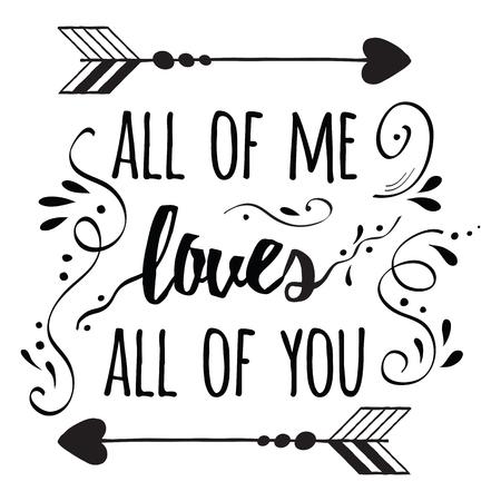 Letra de la mano tipografía romántica poster abour love. Romántico familia cita Todo de mí ama a todos ustedes. Cita positiva para los carteles de la boda o de la familia, impresiones, tarjetas. tipografía familiar. Foto de archivo - 66395395