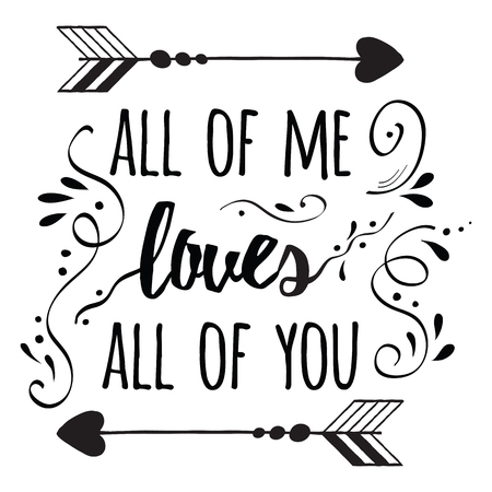 Hand lettering typography romantic poster abour love. Romantic family quote All of me loves all of you. Positive quote for wedding or family posters, prints, cards.  family typography. Illustration