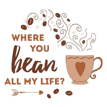 Dibujado a mano cartel de la tipografía. cita inspirada romántica sobre el amor para la bandera del día de San Valentín o la tarjeta de fecha con la taza de café, el corazón, los granos de café y la tipografía arrow.Inspirational.
