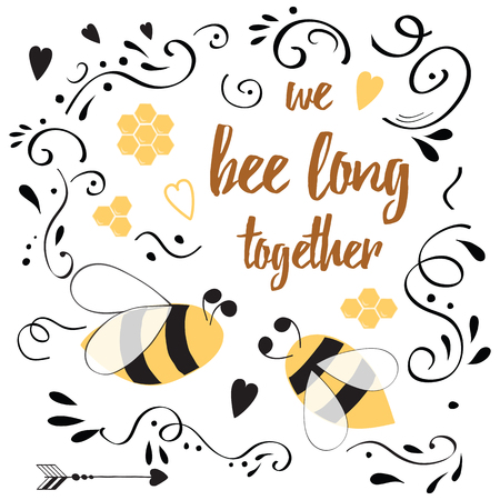 Hand drawn typography poster. Romantic inspirational quote about love for valentines day banner or save the date card with bee, honey, decoratibe abstract ornament and arrow. Inspirational.
