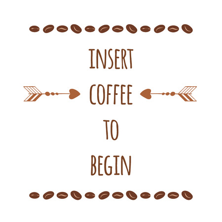 Positive Quote About Coffee Decorated Cute Coffee Beans And Arrow