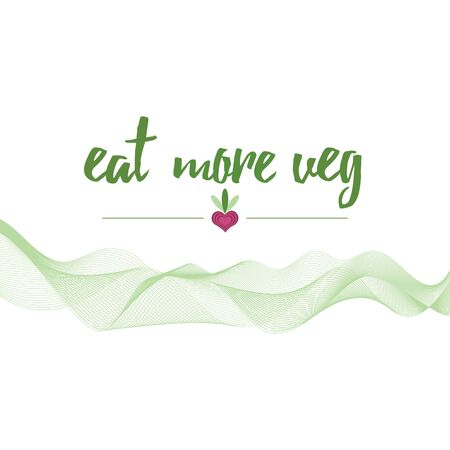 veg: Eat more veg eco banner about organic food. Abstract smooth green color wave decorated inspirational positive eco slogan white background.