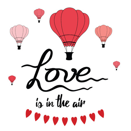 Romantic hand drawn slogan Love is in the air decorated hot balloons, hearts. Wedding banner or St. Valentines Day card. Heart brush on swatch Illustration