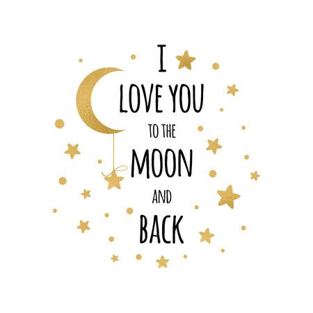 나는 달과 뒷면에 당신을 사랑합니다. 황금 달과 별 필기 영감을주는 문구는 흰색에 격리입니다. 소원, 발렌타인 데이, 날짜, 결혼식, 포스터, 엽서 로맨틱 벡터 디자인