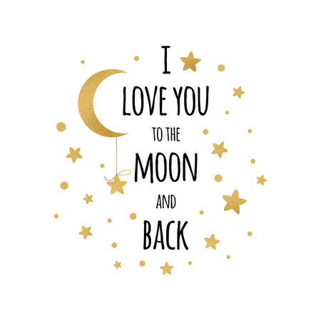 I love you to the moon and back. Handwritten inspirational phrase with golden moon and stars isolated on the white. Romantic vector design for wishes, Valentines Day, date, wedding, posters, postcards