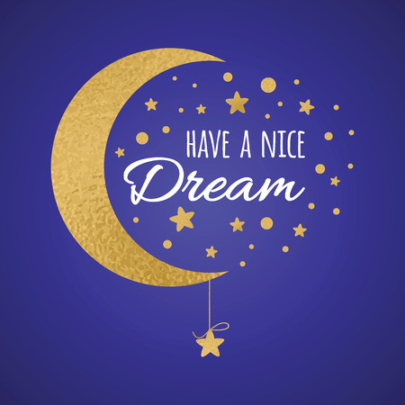 wishing card: Vector postcard with text have a nice dream. Wishing card with moon and stars in gold colors dark blue background. Cute print or night banner for cloth. Illustration