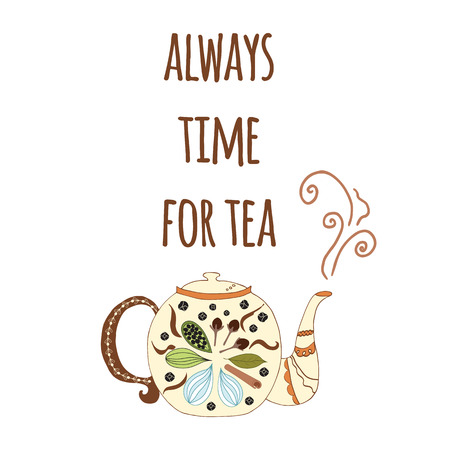 Hand drawn lettering poster with phrase and teapot
