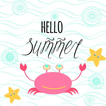 Hand lettering quote Hello Summer, sea waves, crab, stars, seashells. Fashionable calligraphy. Vector sea animals for summer design. Illustration