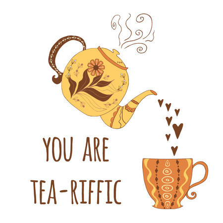 Funny vector greeting card. Hand drawn teapot with cute phrase You are you are terrific on white background. Lettering design element with hearts. Funny anniversary or birthday congratulation Çizim