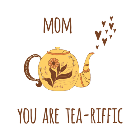 terrific: Mother Day vector greeting card. Hand drawn teapot with cute phrase Mom, you are you are terrific on white background Lettering design element with hearts. Funny anniversary or birthday congratulation