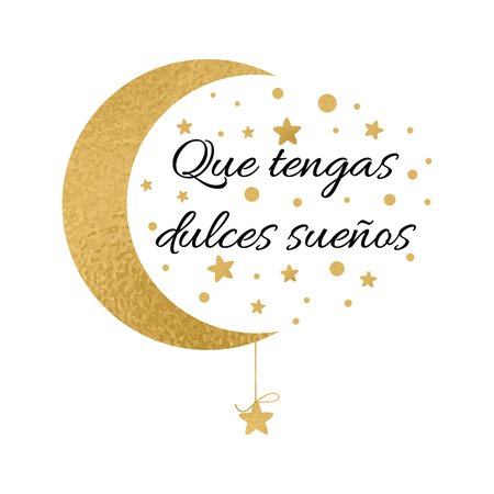 Print with text Have a sweet dreams in spanish language. Wishing banner with moon and stars in gold colors Illustration
