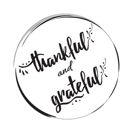thankful: Handwritten vector lettering phrase thankful and grateful into black circle frame. Hand drawn lettering calligraphy style writing. Perfect for thank you greeting cards painted on black graphic color