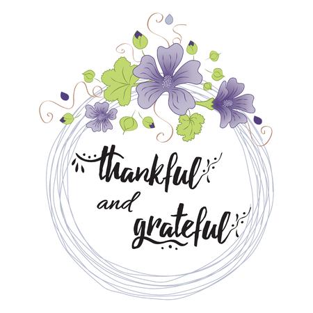 Handgeschriebene Vektor-Schriftsphrase dankbar und dankbar in Blumenkranz. Hand gezeichnete Schriftzüge Kalligraphie Stil schriftlich. Perfekt für Danke Grußkarten oder Glückwünsche