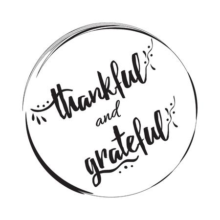 Handgeschreven vector lettering frase dankbaar en dankbaar in zwart cirkel frame. Hand getekende lettering kalligrafie stijl schrijven. Perfectioneer voor dank u wenskaarten die op zwarte grafische kleur worden geschilderd
