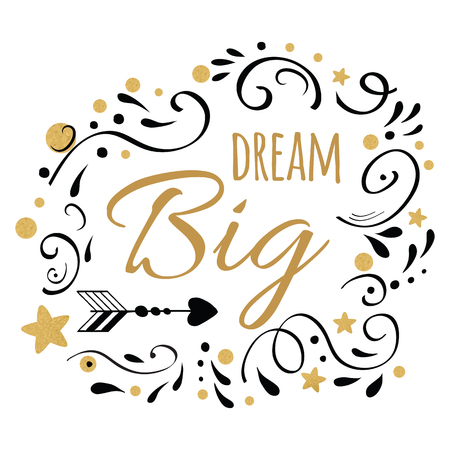 Dream Big inspiration quote. Vector typography print with golden and black ornament Illustration