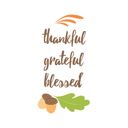 Typographic vector quote thankful, grateful, blessed decorated hand drane acorn and oak leaf on white. Thanksgiving card. Modern calligraphy hand drawn design for greeting card, invitation, print Stock Vector - 85563855