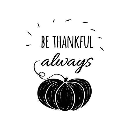 Vector card with hand drawn black pampkin and text Be Thankful on white background. Print, banner, logo, sign, label Ilustração