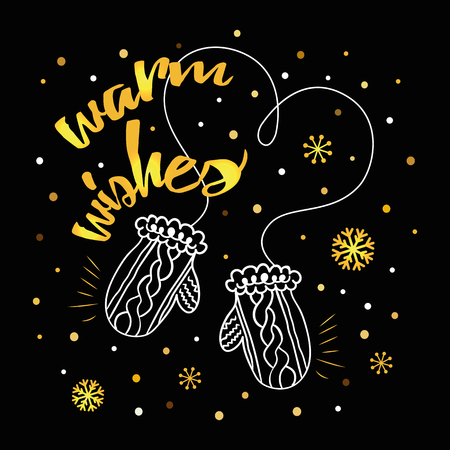 Christmas hand drawn card with Christmas mittens, golden bright text Warm Wishes on black background. Vector illustration for invitation, banner, label, tags, sign, congratulation Happy New Year design.