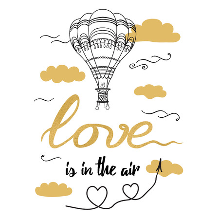 Positive hand drawn slogan Love is in the air decorated hot balloon, hearts, clouds in golden color