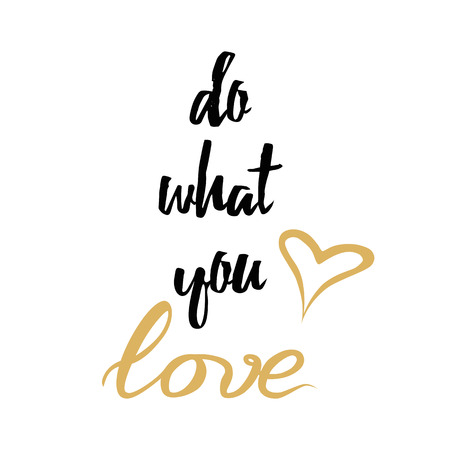 Inspirational quote Do what you love love decorated golden heart on white