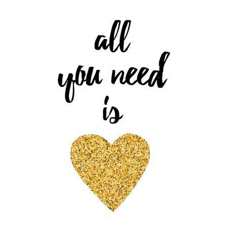 Inspirational quote All you need is love decorated golden heart