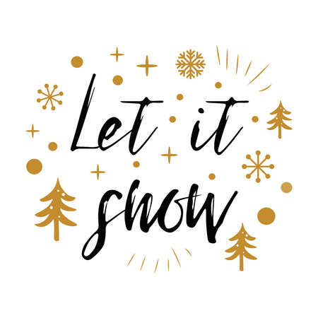 Let it snow. Cute Christmas sign with golden Christmas tree, snow, snowflakes isolated on white. Card in scandinavian style. Vector illustration. Phrase for banner, invitation, congratulation.