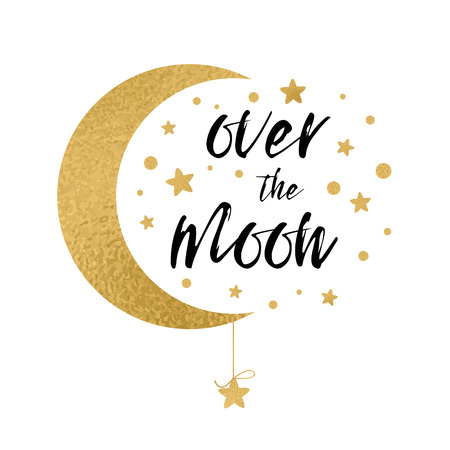 Over the moon. Handwritten inspirational phrase for your design with gold stars