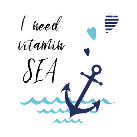I need vitamin sea. Vector inspirational vacation and travel quote with anchor, wave, heart Stock Photo