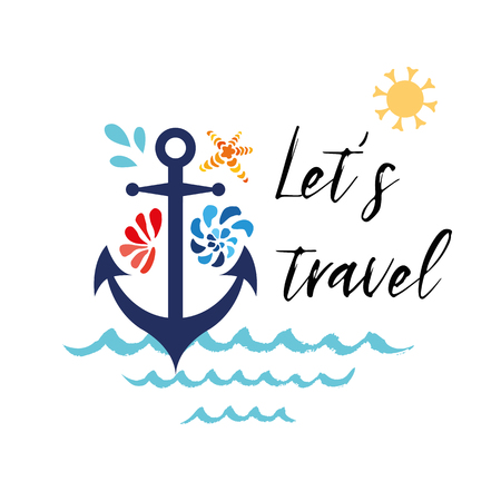 Sea flyer with anchor, seashells, phrase Lets travel. Vector typographic banner. inspirational quote.