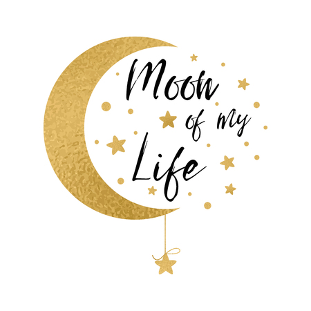 Moon of my life. Handwritten inspirational phrase for your design with gold stars Illustration
