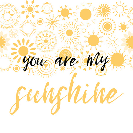 Lettering you are my sunshine. Hand drawn vector illustration on the sunny background. Vettoriali