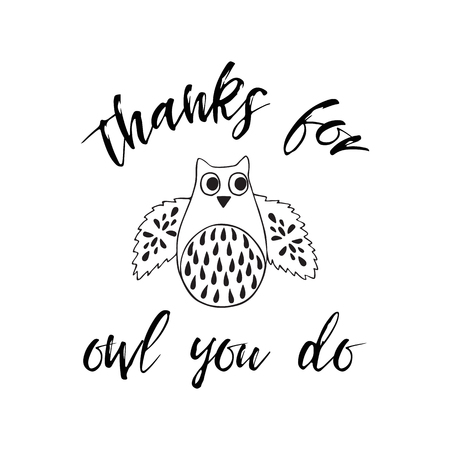 Vector print funny quote Thanks for all you do decorated cute hand drawn owl Lettering element.