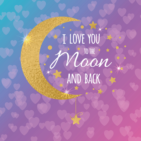 I love you to the moon and back. Cute positive lover slogan with golden moon and stars on the violet blurred bokeh background.