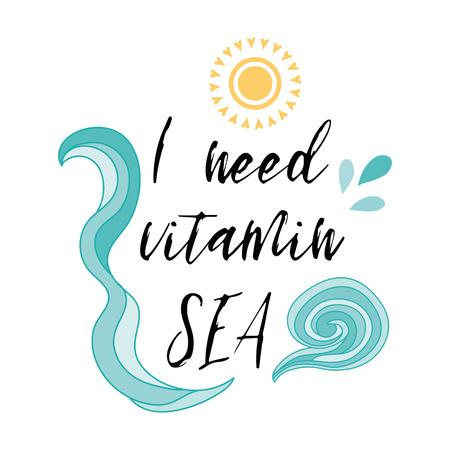 비타민 바다가 필요해. 벡터 영감을 된 휴가 및 여행 따옴표 바다 청록색 색상의 손으로 그려진 된 파도와 함께