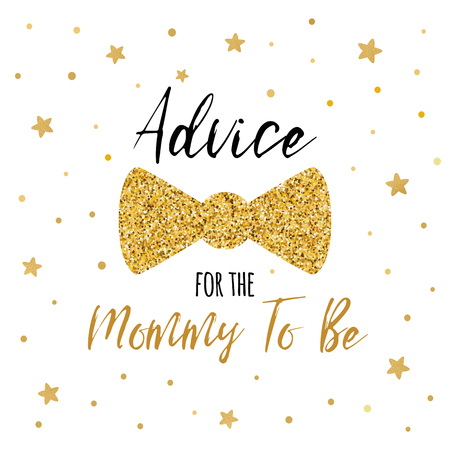 Advice for the Mommy to Be text decorated gold bow tie butterfly Boy baby shower card template Vector illustration Banner for children birthday design logo label sign print Inspirational quote