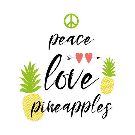 Text peace, love, pineapples decorated fresh ananas, hearts. Motivational inspire quote for print with pineapple. Summer fresh design with juicy sweet pineapple, hearts, arrow. Vector illustration Illustration