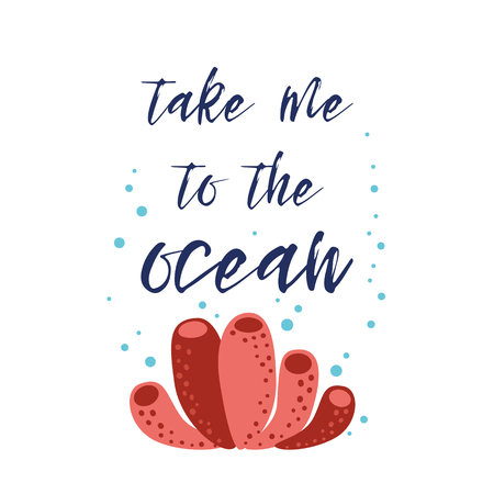 Take me to the ocean Vector inspirational vacation and travel quote with water coral.