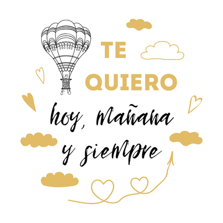 I love you today, tomorrow and forever in Spanish language calligraphy lettering decorated hand drawn hot air balloon.