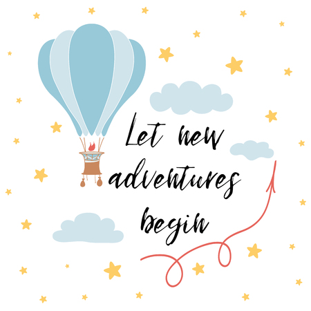 Let new adventures begin slogan for shirt print design with hot air balloon, stars, clouds. Inspirational phrase, positive quote. Vector illustration. Cute sign, label, badge, card banner sticker logo