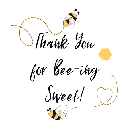 Text Thank you for being sweet with bee, honey. Cute card design for Adorable Bumble Bee Birthday Party. Cute card design for girls boys with bees. Vector illustration. Illustration