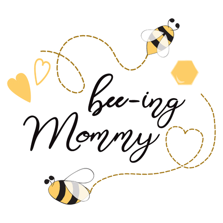 Text Bee-ing Mommy decorated hearts, honey bees Sweet card template for Mothers day, party, baby shower, birthday party. Vector illustration. Ilustração