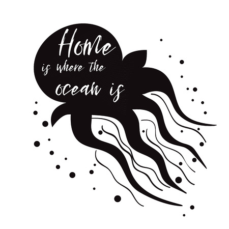 Jellyfish with inspirational phrase Home is where the ocean is Ilustracja