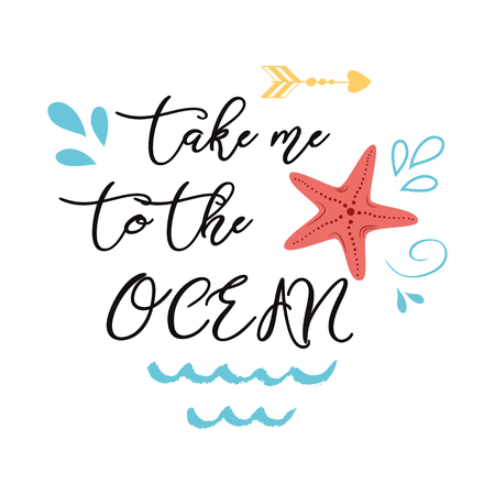 Sea poster with sea star phrase Take me to the ocean, wave, seastar Vector typographic banner inspirational quote. Çizim