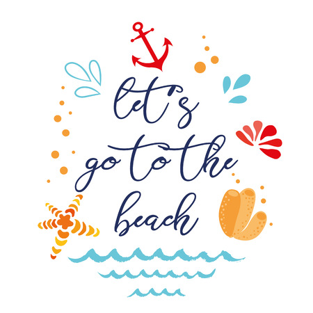 Lets go to the beach Vector inspirational vacation and travel quote with anchor, wave, seashell, star. Typographic banner for card, invitation, print, label, sign, icon, poster, postcard Summer Illustration